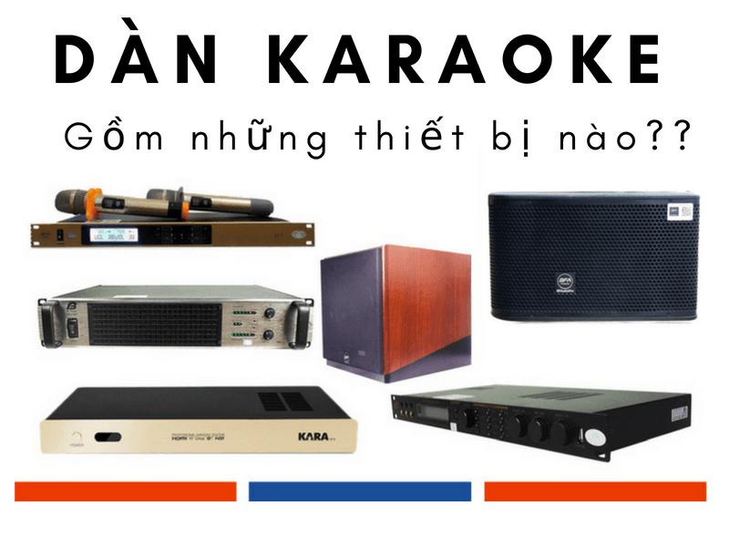 Bộ dàn karaoke bao gồm những thiết bị nào?
